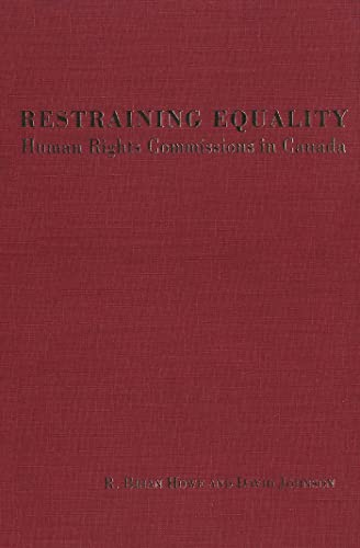 9780802082633: Restraining Equality: Human Rights Commissions in Canada