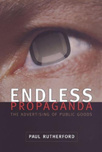 9780802083012: Endless Propaganda: The Advertising of Public Goods