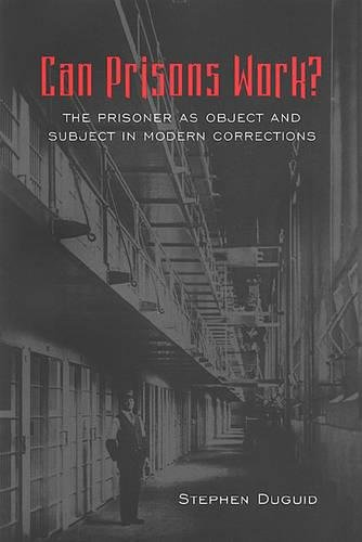 9780802083500: Can Prison Work?: The Prisoner as Object and Subject in Modern Corrections