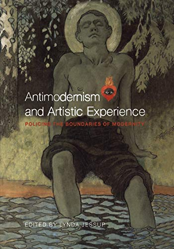 9780802083548: Antimodernism and Artistic Experience: Policing the Boundaries of Modernity