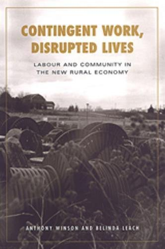 Contingent Work, Disrupted Lives: Labour and Community in the New Rural Economy (Studies in ...