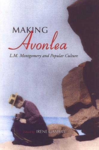 9780802084330: Making Avonlea: L.M. Montgomery and Popular Culture
