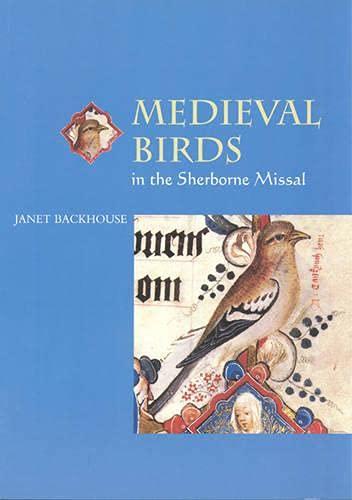9780802084347: Medieval Birds in the Sherborne Missal (Medieval Life in Manuscripts)