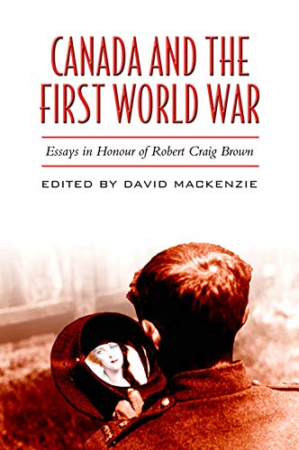 and the first world war essays in honour of robert craig   and the first world war essays in honour of robert craig brown paperback