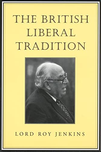 9780802084545: The British Liberal Tradition: From Gladstone Through to Young Churchill, Asquith, and Lloyd George - Is Blair Their Heir? (Senator Keith Davey Lectures)