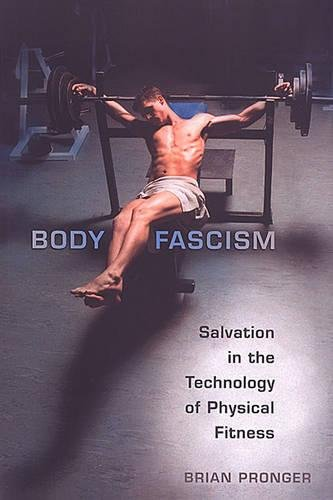 9780802084804: Body Fascism: Salvation in the Technology of Physical Fitness