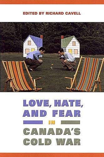 Love, Hate, and Fear in Canada's Cold: Richard Cavell