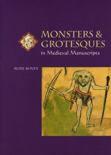 9780802085122: Monsters and Grotesques in Medieval Manuscripts (Medieval Life in Manuscripts)