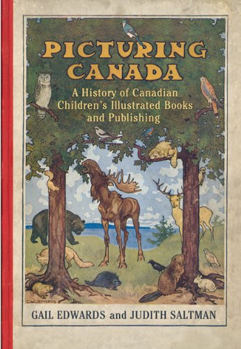 9780802085405: Picturing Canada: A History of Canadian Children's Illustrated Books and Publishing (Studies in Book and Print Culture)