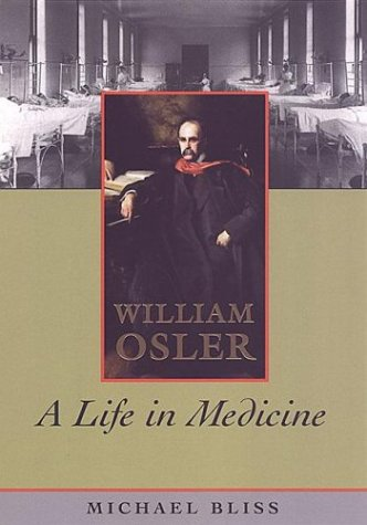 9780802085412: William Osler: A Life in Medicine
