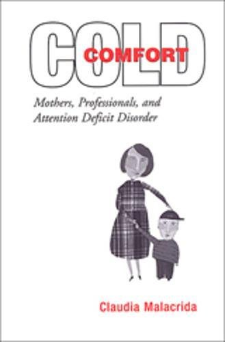 9780802085580: Cold Comfort: Mothers, Professionals, and Attention Deficit (Hyperactivity) Disorder