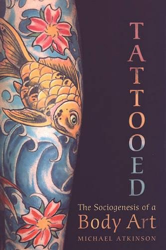 9780802085689: Tattooed: The Sociogenesis of a Body Art