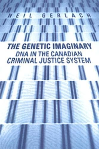 9780802085726: The Genetic Imaginary: DNA in the Canadian Criminal Justice System