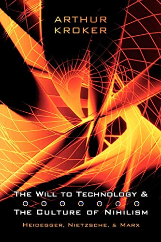 9780802085733: The Will to Technology and the Culture of Nihilism: Heidegger, Marx, Nietzsche (Digital Futures)