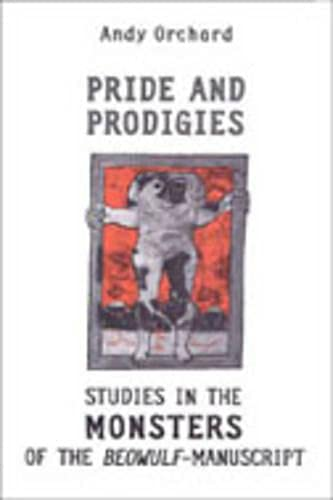 9780802085832: Pride and Prodigies: Studies in the Monsters of the Beowulf Manuscript (Heritage)
