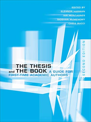 9780802085887: The Thesis and the Book: A Guide for First-Time Academic Authors