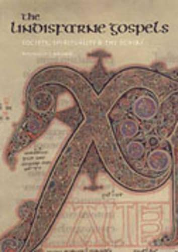 9780802085979: The Lindisfarne Gospels: Society, Spirituality, and the Scribe (British Library Studies in Medieval Culture)