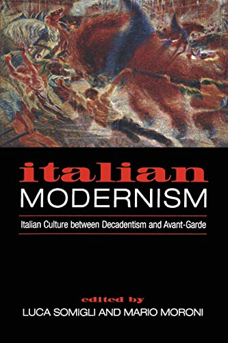 9780802086020: Italian Modernism: Italian Culture between Decadentism and Avant-Garde (Toronto Italian Studies)
