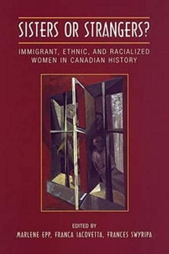 Sisters or Strangers?: Immigrant, Ethnic, and Racialized Women in Canada History