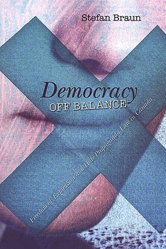9780802086365: Democracy off Balance: Freedom of Expression and Hate Propaganda Law in Canada