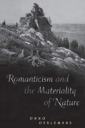 9780802086976: Romanticism and the Materiality of Nature