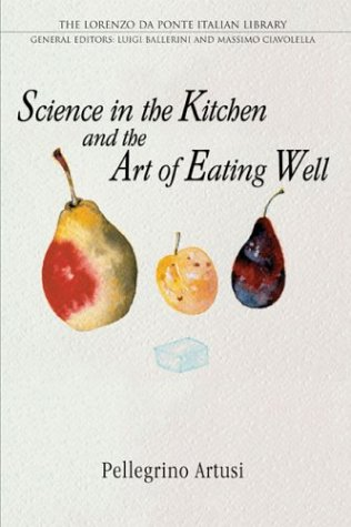 9780802087041: Science in the Kitchen and the Art of Eating Well (Lorenzo Da Ponte Italian Library)