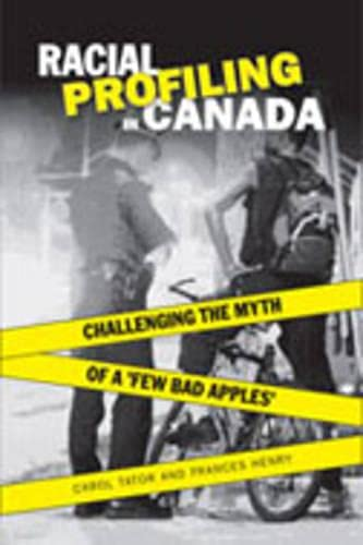 9780802087140: Racial Profiling in Canada: Challenging the Myth of 'a Few Bad Apples'