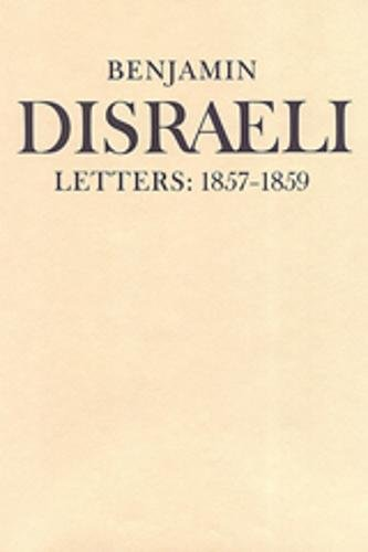 9780802087287: Benjamin Disraeli Letters: 1857-1859 v. 7 (Letters of Benjamin Disraeli): 1857-1859, Volume VII
