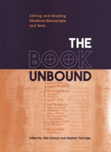 9780802087560: The Book Unbound: Editing and Reading Medieval Manuscripts and Texts (Studies in Book and Print Culture)