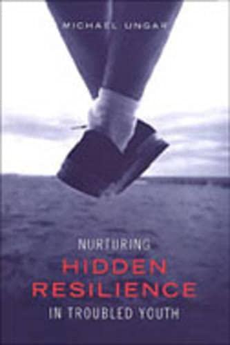 9780802087706: Nurturing Hidden Resilience in Troubled Youth