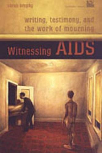 9780802087737: Witnessing AIDS: Writing, Testimony, and the Work of Mourning (Cultural Spaces)
