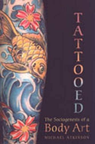 9780802087775: Tattooed: The Sociogenesis of a Body Art