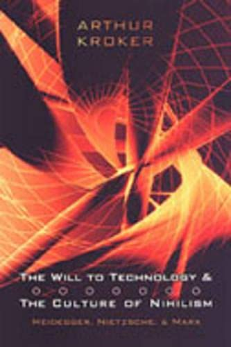 9780802087867: The Will to Technology and the Culture of Nihilism: Heidegger, Marx, Nietzsche (Digital Futures)