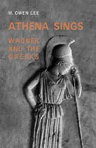9780802087959: Athena Sings: Wagner and the Greeks