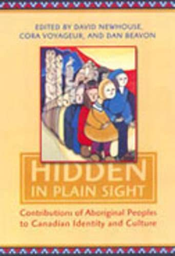 9780802088000: Hidden in Plain Sight: Contributions of Aboriginal Peoples to Canadian Identity and Culture, Volume 1