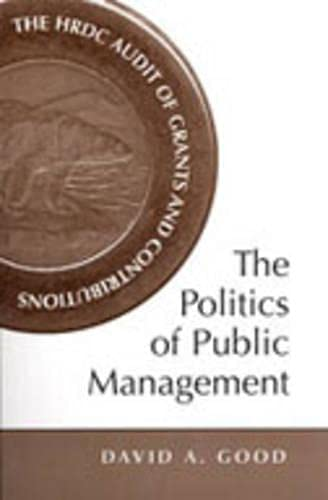 9780802088055: The Politics of Public Management: The HRDC Audit of Grants and Contributions (IPAC Series in Public Management and Governance)