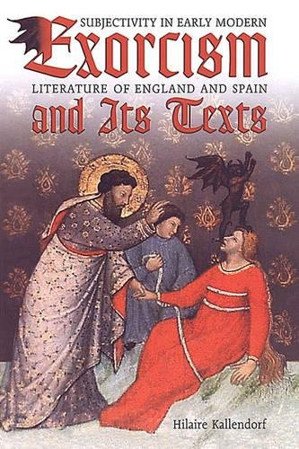 9780802088178: Exorcism and Its Texts: Subjectivity in Early Modern Literature of England and Spain (University of Toronto Romance Series)