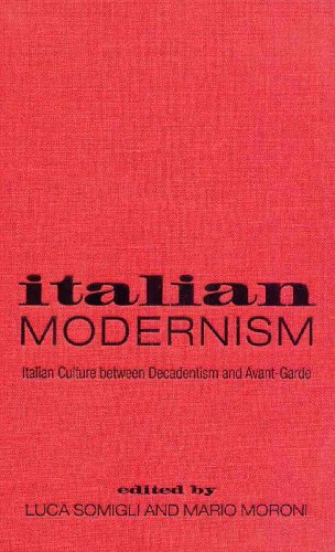 9780802088284: Italian Modernism: Italian Culture between Decadentism and Avant-Garde (Toronto Italian Studies)