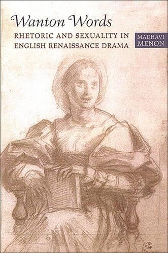 9780802088376: Wanton Words: Rhetoric and Sexuality in English Renaissance Drama