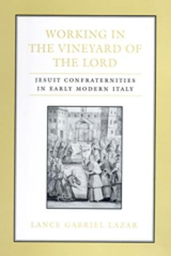 9780802088543: Working in the Vineyard of the Lord: Jesuit Confraternities in Early Modern Italy