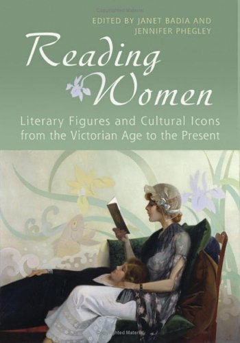 9780802089281: Reading Women: Literary Figures And Cultural Icons From The Victorian Age To The Present
