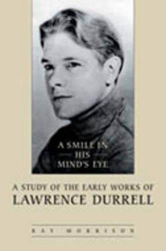 9780802089397: A Smile in His Mind's Eye: A Study of the Early Works of Lawrence Durrell