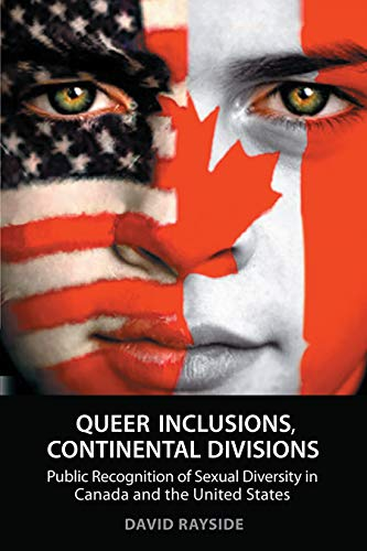 Queer Inclusions, Continental Divisions: Public Recognition of Sexual Diversity in Canada and the ...