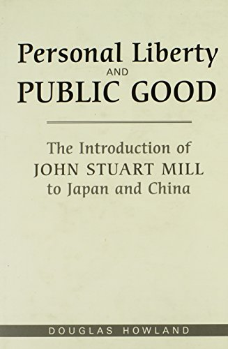 9780802090058: Personal Liberty and Public Good: The Introduction of John Stuart Mill to Japan and China
