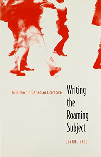 9780802090126: Writing the Roaming Subject: The Biotext in Canadian Literature
