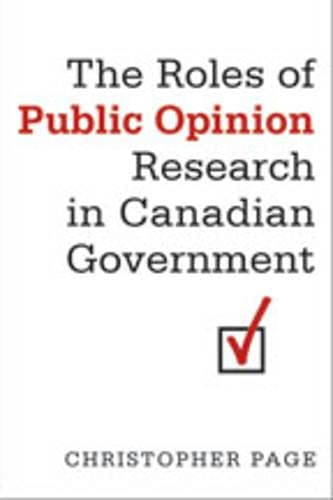 9780802090393: The Roles of Public Opinion Research in Canadian Government (IPAC Series in Public Management and Governance)