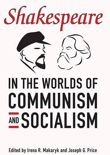 9780802090584: Shakespeare in the Worlds of Communism And Socialism