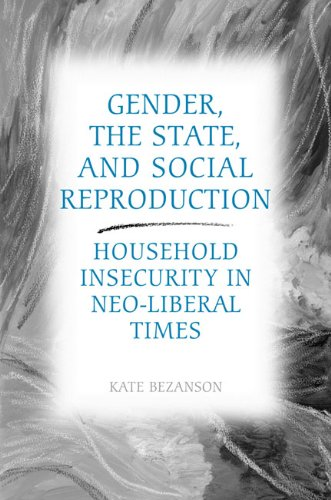 9780802090652: Gender, the State, and Social Reproduction: Household Insecurity in Neo-Liberal Times