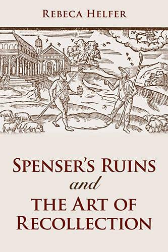 9780802090676: Spenser's Ruins and the Art of Recollection