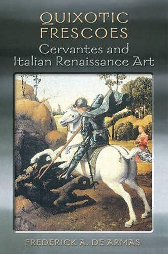 9780802090744: Quixotic Frescoes: Cervantes and Italian Renaissance Art